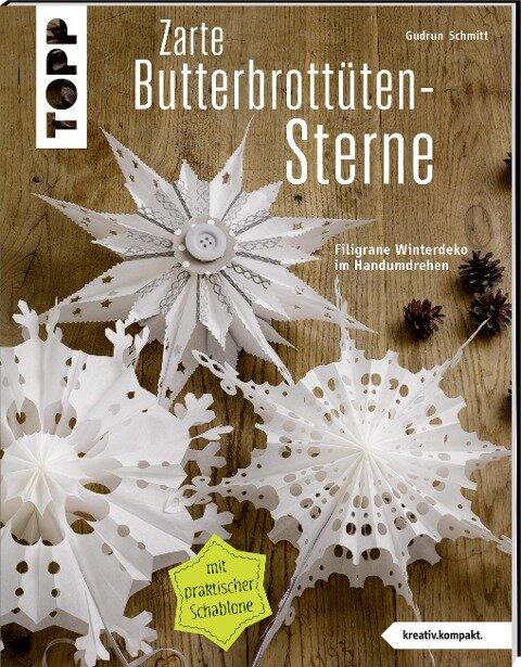 Zarte Butterbrottütensterne (kreativ.kompakt.) - Gudrun Schmitt