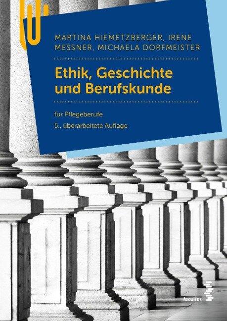 Ethik, Geschichte und Berufskunde - Martina Hiemetzberger, Irene Messner, Michaela Dorfmeister