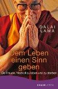 Dem Leben einen Sinn geben - Dalai Lama