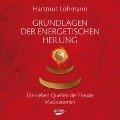 Grundlagen der energetischen Heilung - Hartmut Lohmann
