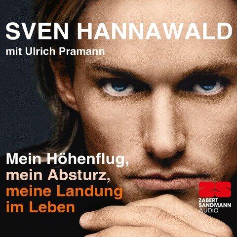 Mein Höhenflug, mein Absturz, meine Landung im Leben - Sven Hannawald, Ulrich Pramann
