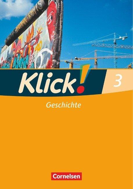 Klick! Geschichte, Erdkunde, Politik 3. Geschichte - Silke Weise, Wolfgang Humann, Oliver Fink, Christine Fink