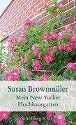 Mein New Yorker Hochhausgarten - Susan Brownmiller