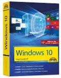 Windows 10 - Das Praxisbuch - inklusive der aktuellsten Updates - Wolfram Gieseke