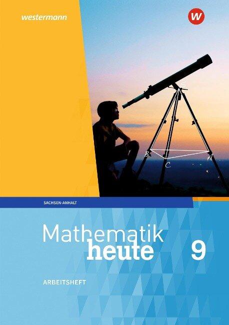 Mathematik heute 9. Arbeitsheft mit Lösungen. Sachsen-Anhalt -