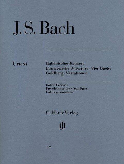 Italienisches Konzert, Französische Ouverture, Vier Duette, Goldberg-Variationen - Johann Sebastian Bach