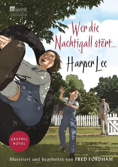 Wer die Nachtigall stört ... Graphic Novel - Harper Lee
