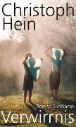 Verwirrnis - Christoph Hein
