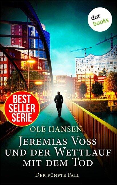 Jeremias Voss und der Wettlauf mit dem Tod - Der fünfte Fall - Ole Hansen