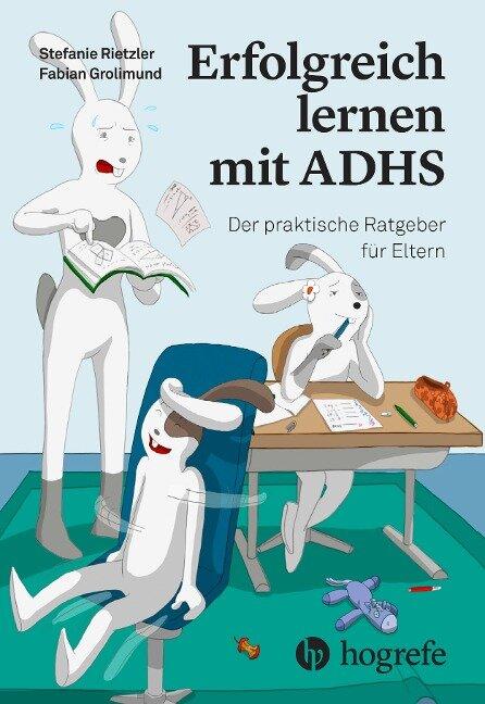 Erfolgreich lernen mit ADHS - Stefanie Rietzler, Fabian Grolimund