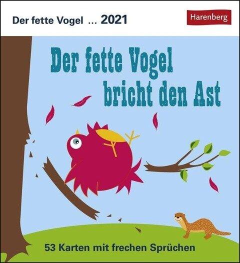 Der fette Vogel bricht den Ast - Kalender 2021 -