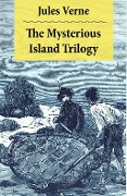 The Mysterious Island Trilogy - Jules Verne