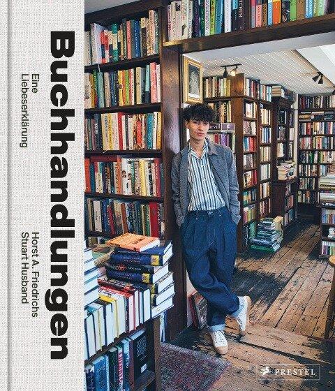 Buchhandlungen. Eine Liebeserklärung - Horst A. Friedrichs, Stuart Husband