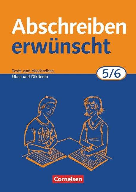 Abschreiben erwünscht. 5./6. Schuljahr. Neue Rechtschreibung - August-Bernhard Jacobs