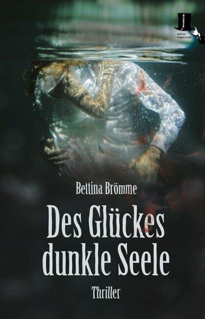 Des Glückes dunkle Seele - Bettina Brömme