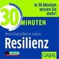 30 Minuten Resilienz - Ulrich Siegrist, Martin Luitjens