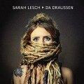 Da Drauáen - Sarah Lesch