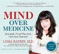 Mind Over Medicine: Scientific Proof That You Can Heal Yourself - Lissa Rankin M. D.