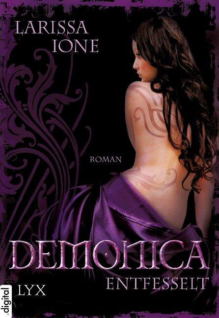 Demonica 02. Entfesselt - Larissa Ione