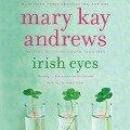 Irish Eyes - Mary Kay Andrews