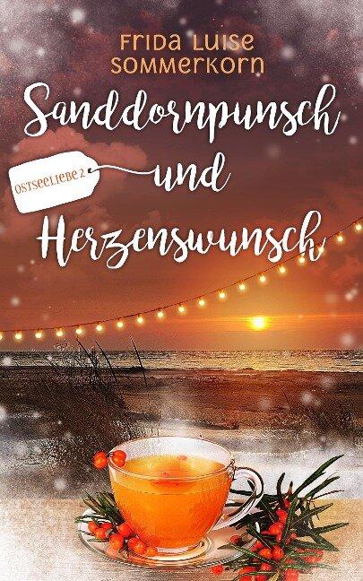 Sanddornpunsch und Herzenswunsch - Frida Luise Sommerkorn