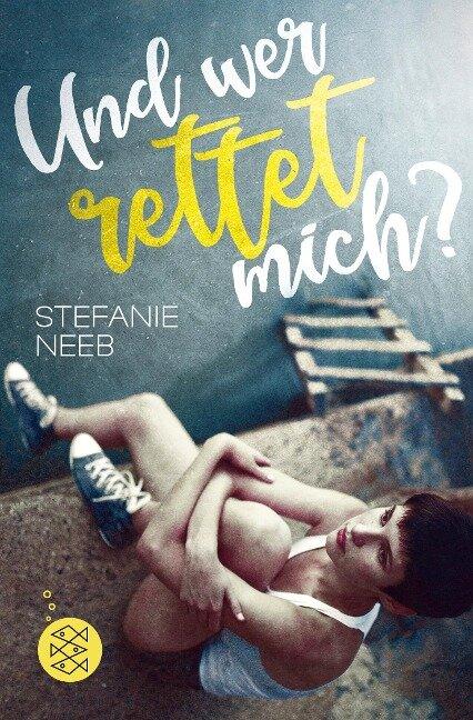Und wer rettet mich? - Stefanie Neeb