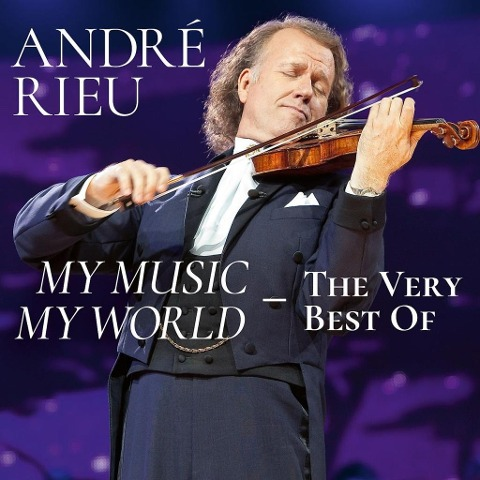 My Music - My World: The Very Best Of - André Rieu