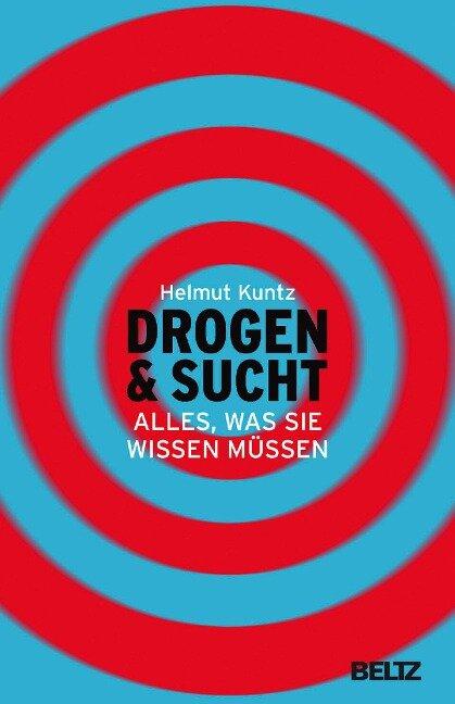 Drogen & Sucht - Helmut Kuntz