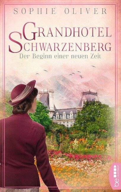 Grandhotel Schwarzenberg - Der Beginn einer neuen Zeit - Sophie Oliver