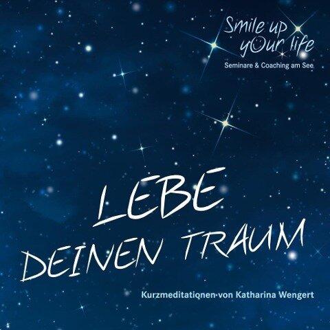 Smile up your life - Lebe deinen Traum - Katharina Wengert