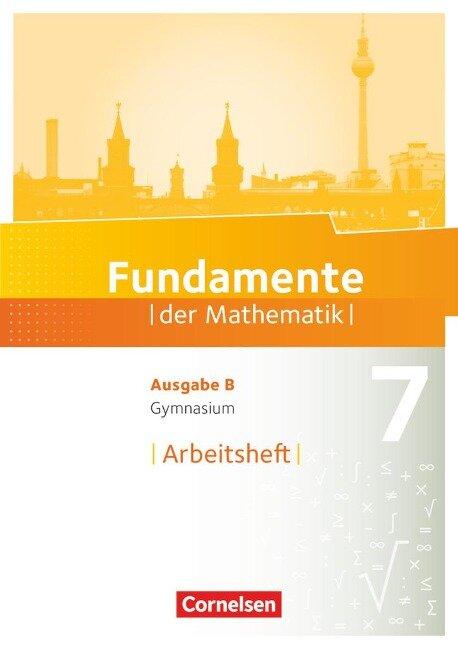 Fundamente der Mathematik 7. Schuljahr. Arbeitsheft mit Lösungen. Gymnasium Brandenburg -