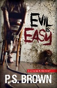 Evil is Easy (DS James Ripley crime thriller series, #2) - P. S. Brown