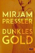 Dunkles Gold - Mirjam Pressler