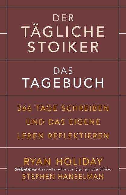 Der tägliche Stoiker - Das Tagebuch - Ryan Holiday, Stephen Hanselman