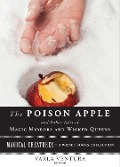 Poison Apple: And Other Tales of Magic Mirrors and Wicked Queens - Varla Ventura
