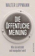 Die öffentliche Meinung - Walter Lippmann
