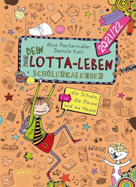 Dein Lotta-Leben. Schülerkalender 2021/22 - Alice Pantermüller