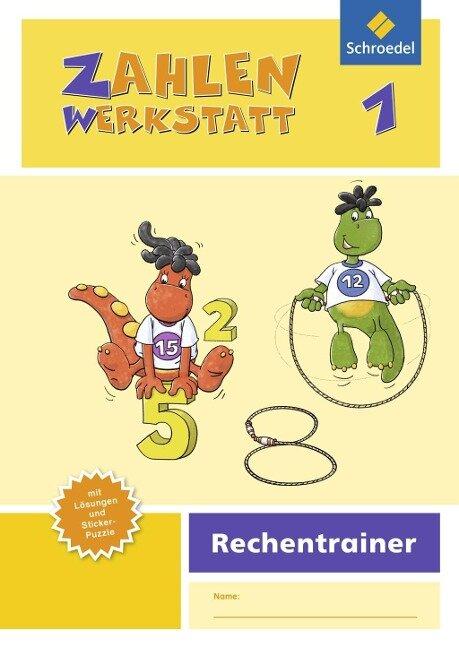 Zahlenwerkstatt - Rechentrainer 1 -
