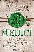 Medici 03 - Das Blut der Königin - Matteo Strukul