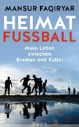 Heimat Fußball - Mansur Faqiryar