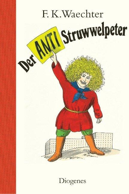 Der Anti-Struwwelpeter - Friedrich Karl Waechter