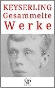 Eduard von Keyserling ¿ Gesammelte Werke - Eduard Von Keyserling