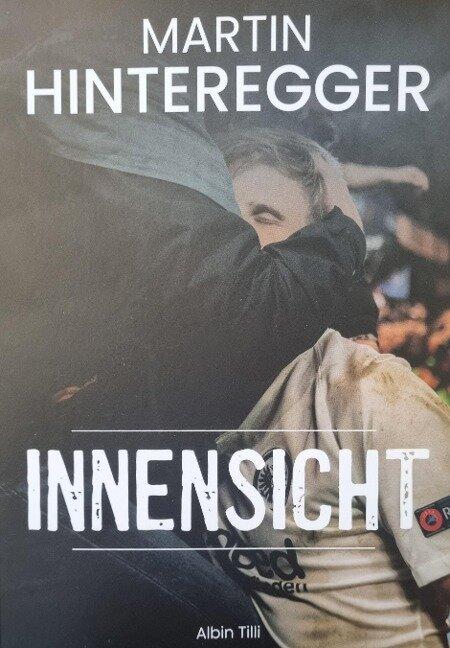 Martin Hinteregger Innensicht - Martin Hinteregger, Albin Tilli, Christian Reichel