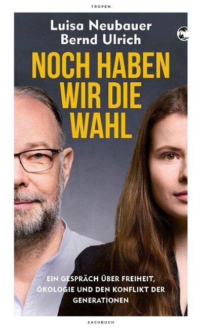 Noch haben wir die Wahl - Luisa Neubauer, Bernd Ulrich