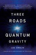 Three Roads To Quantum Gravity - Lee Smolin