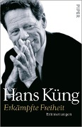 Erkämpfte Freiheit - Hans Küng