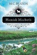 Hamish Macbeth spuckt Gift und Galle - M. C. Beaton