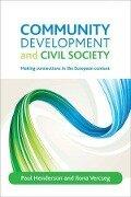 Community Development and Civil Society: Making Connections in the European Context - Henderson, Paul Henderson, Ilona Vercseg