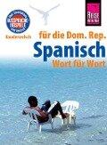 Reise Know-How Sprachführer Spanisch für die Dominikanische Republik - Wort für Wort: Kauderwelsch-Band 128 - Hans-Jürgen Fründt