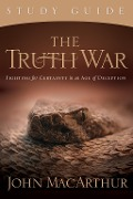The Truth War Study Guide - John F. Macarthur